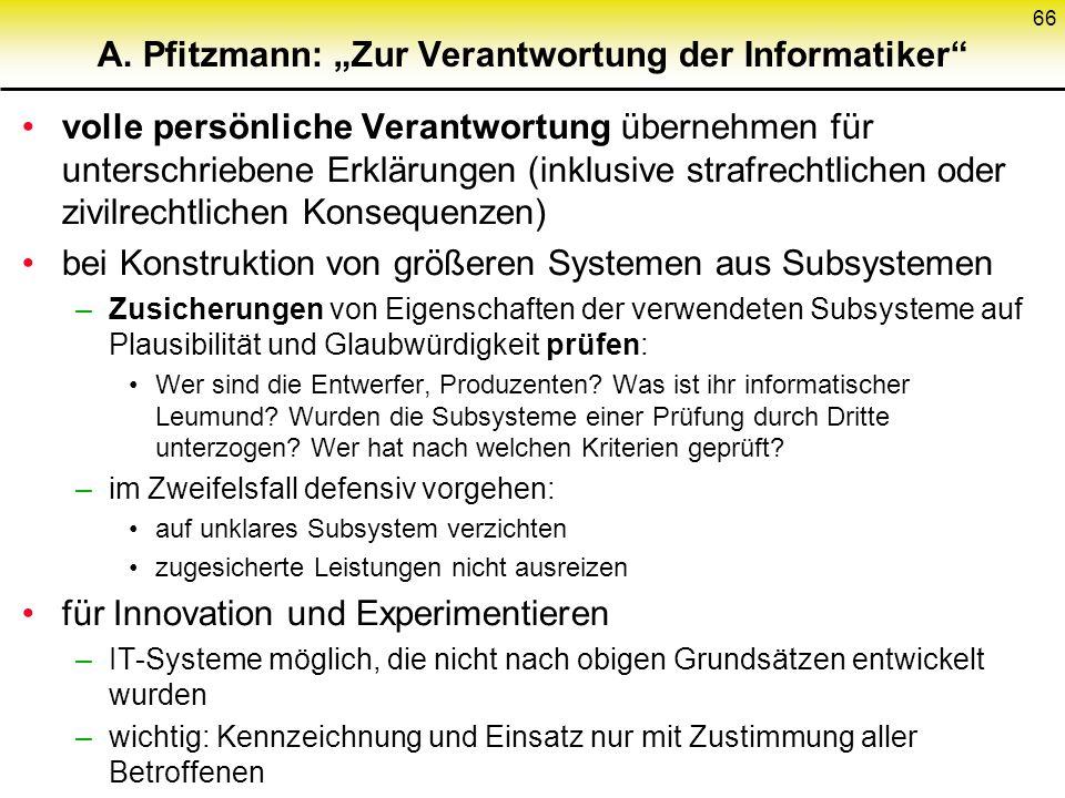 A. Pfitzmann: Zur Verantwortung der Informatiker volle persönliche Verantwortung übernehmen für unterschriebene Erklärungen (inklusive strafrechtliche