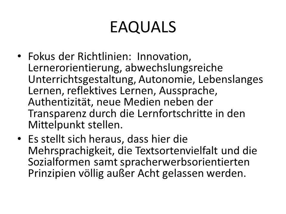 EAQUALS Fokus der Richtlinien: Innovation, Lernerorientierung, abwechslungsreiche Unterrichtsgestaltung, Autonomie, Lebenslanges Lernen, reflektives L