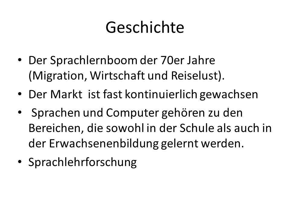 Geschichte Der Sprachlernboom der 70er Jahre (Migration, Wirtschaft und Reiselust). Der Markt ist fast kontinuierlich gewachsen Sprachen und Computer