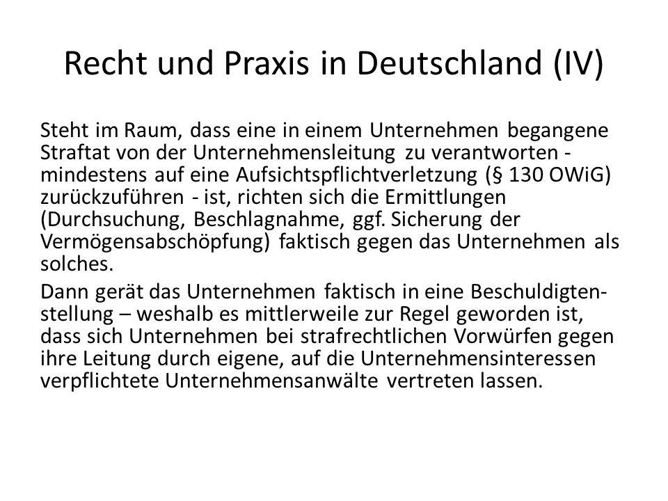 Recht und Praxis in Deutschland (IV) Steht im Raum, dass eine in einem Unternehmen begangene Straftat von der Unternehmensleitung zu verantworten - mi