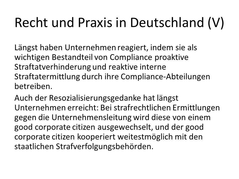 Recht und Praxis in Deutschland (V) Längst haben Unternehmen reagiert, indem sie als wichtigen Bestandteil von Compliance proaktive Straftatverhinderu