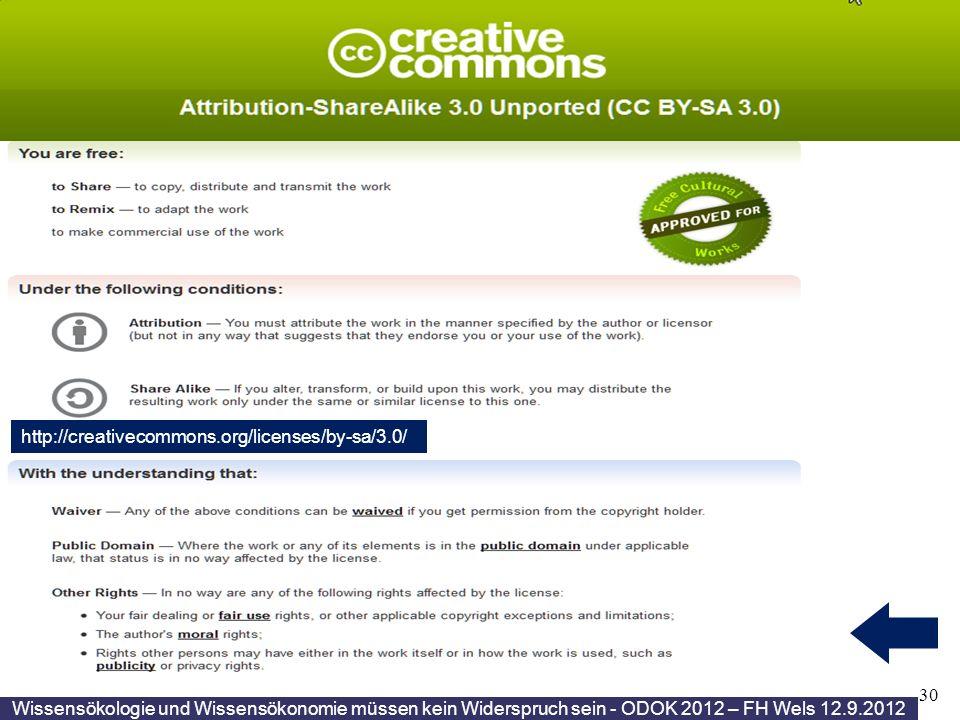 Towards a commons-based copyright– IFLA 08/2010 30 Wissensökologie und Wissensökonomie müssen kein Widerspruch sein - ODOK 2012 – FH Wels 12.9.2012 http://creativecommons.org/licenses/by-sa/3.0/