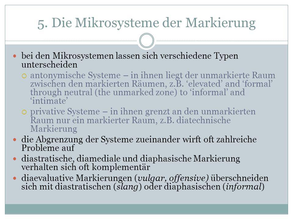 5. Die Mikrosysteme der Markierung bei den Mikrosystemen lassen sich verschiedene Typen unterscheiden antonymische Systeme – in ihnen liegt der unmark