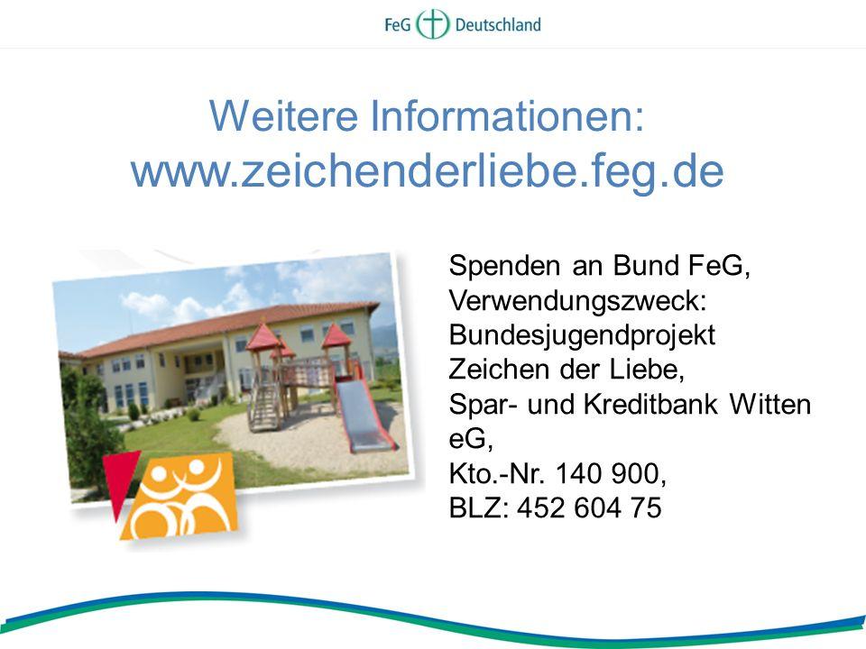 Weitere Informationen: www.zeichenderliebe.feg.de Spenden an Bund FeG, Verwendungszweck: Bundesjugendprojekt Zeichen der Liebe, Spar- und Kreditbank Witten eG, Kto.-Nr.