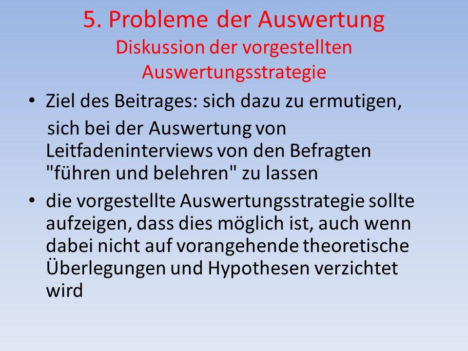 5. Probleme der Auswertung Diskussion der vorgestellten Auswertungsstrategie Ziel des Beitrages: sich dazu zu ermutigen, sich bei der Auswertung von L