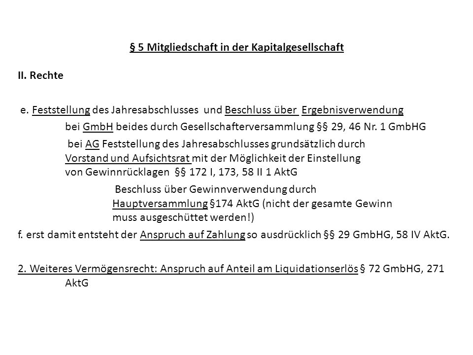 § 5 Mitgliedschaft in der Kapitalgesellschaft II. Rechte e. Feststellung des Jahresabschlusses und Beschluss über Ergebnisverwendung bei GmbH beides d