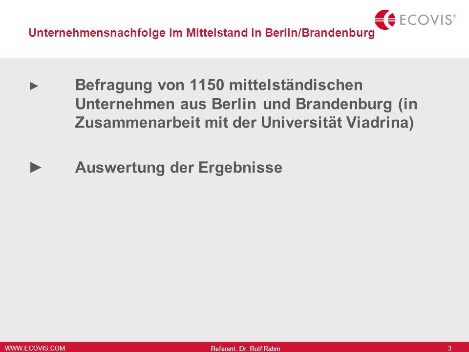 WWW.ECOVIS.COM Unternehmensnachfolge im Mittelstand in Berlin/Brandenburg Befragung von 1150 mittelständischen Unternehmen aus Berlin und Brandenburg