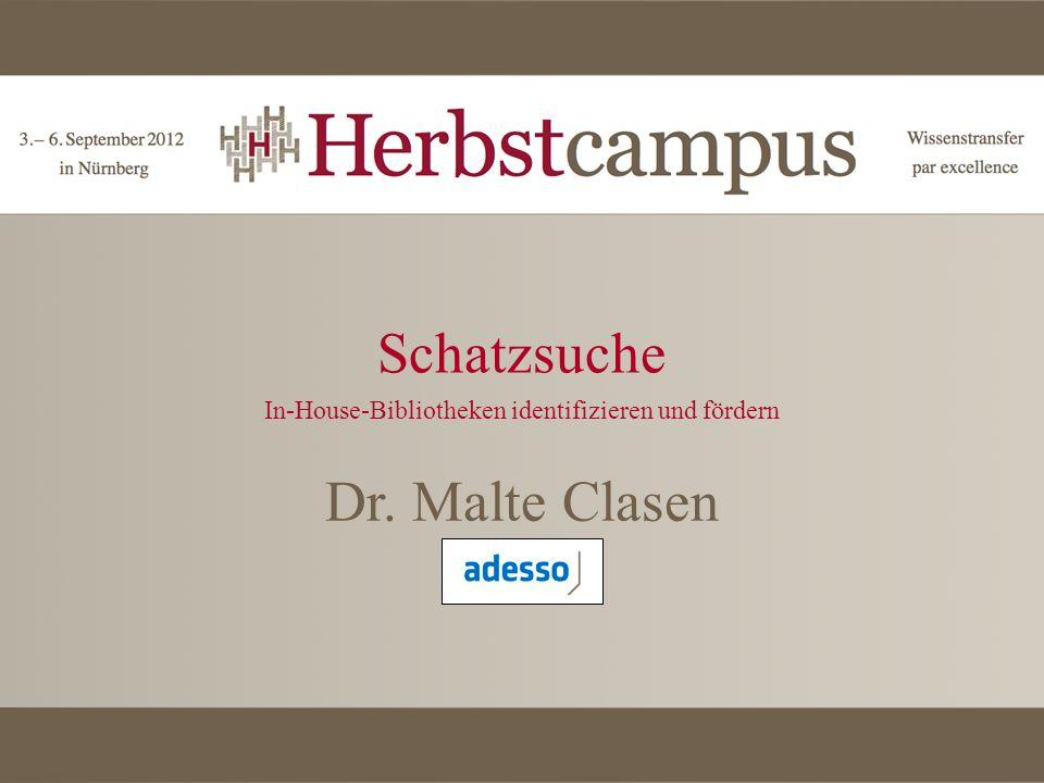 Schatzsuche In-House-Bibliotheken identifizieren und fördern Dr. Malte Clasen adesso AG