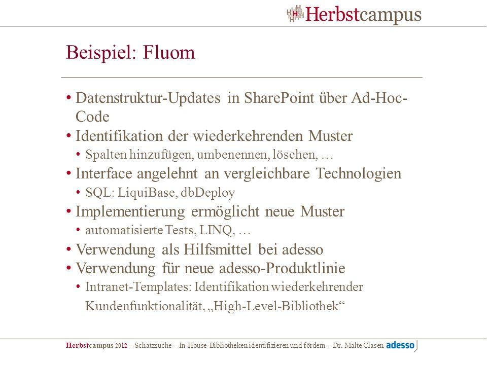 Herbstcampus 2012 – Schatzsuche – In-House-Bibliotheken identifizieren und fördern – Dr. Malte Clasen Beispiel: Fluom Datenstruktur-Updates in SharePo