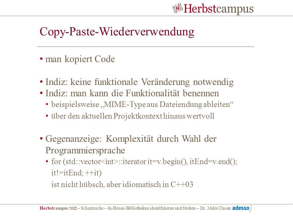 Herbstcampus 2012 – Schatzsuche – In-House-Bibliotheken identifizieren und fördern – Dr. Malte Clasen Copy-Paste-Wiederverwendung man kopiert Code Ind