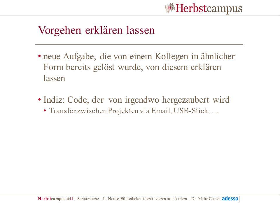 Herbstcampus 2012 – Schatzsuche – In-House-Bibliotheken identifizieren und fördern – Dr. Malte Clasen Vorgehen erklären lassen neue Aufgabe, die von e