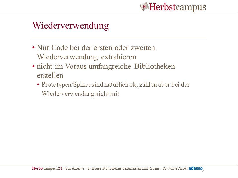 Herbstcampus 2012 – Schatzsuche – In-House-Bibliotheken identifizieren und fördern – Dr. Malte Clasen Wiederverwendung Nur Code bei der ersten oder zw