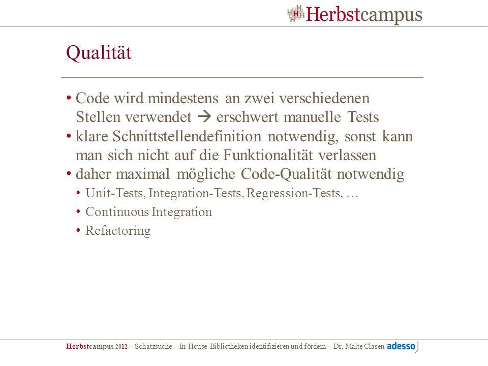 Herbstcampus 2012 – Schatzsuche – In-House-Bibliotheken identifizieren und fördern – Dr. Malte Clasen Qualität Code wird mindestens an zwei verschiede