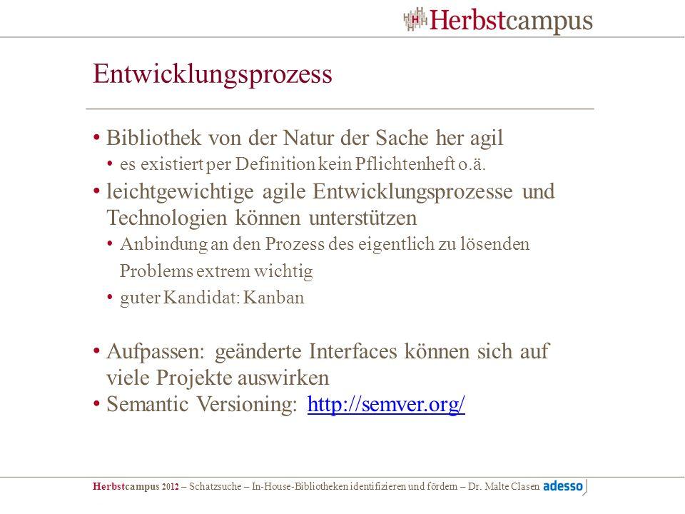 Herbstcampus 2012 – Schatzsuche – In-House-Bibliotheken identifizieren und fördern – Dr. Malte Clasen Entwicklungsprozess Bibliothek von der Natur der