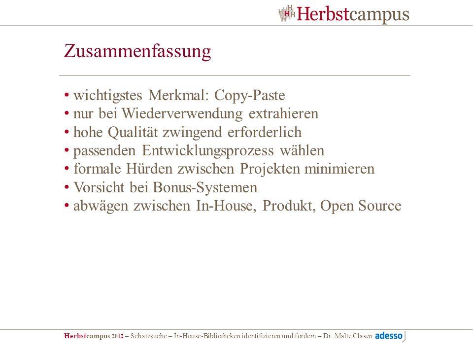 Herbstcampus 2012 – Schatzsuche – In-House-Bibliotheken identifizieren und fördern – Dr. Malte Clasen Zusammenfassung wichtigstes Merkmal: Copy-Paste