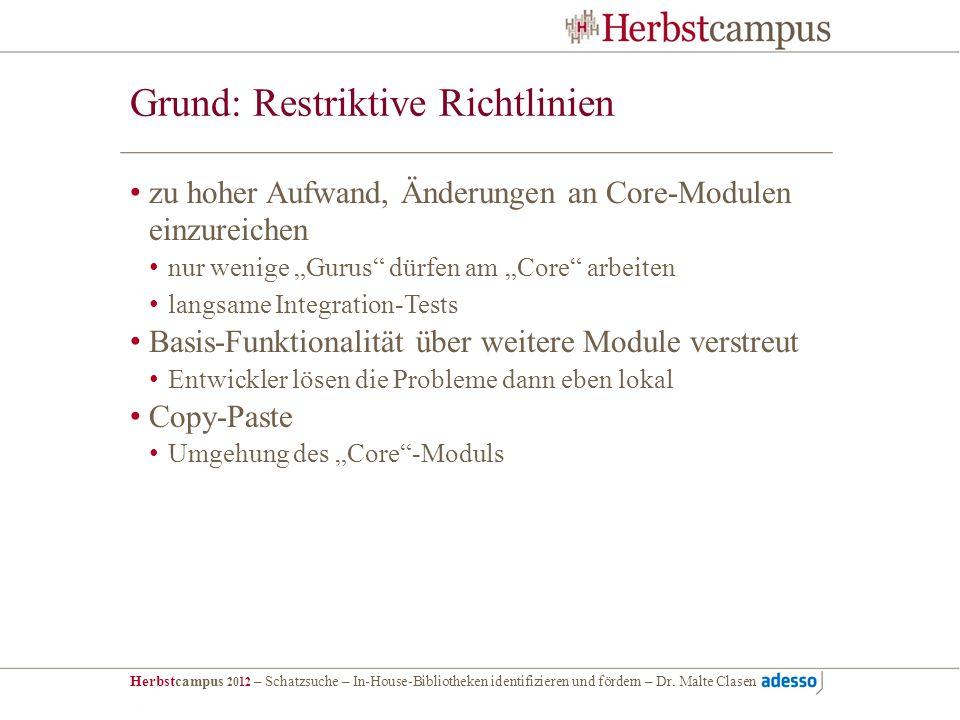 Herbstcampus 2012 – Schatzsuche – In-House-Bibliotheken identifizieren und fördern – Dr. Malte Clasen Grund: Restriktive Richtlinien zu hoher Aufwand,