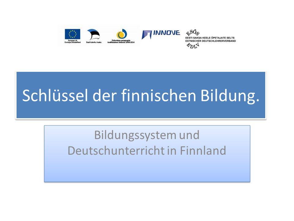 Schlüssel der finnischen Bildung. Bildungssystem und Deutschunterricht in Finnland