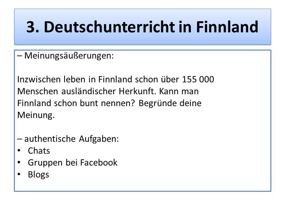 3. Deutschunterricht in Finnland – Meinungsäußerungen: Inzwischen leben in Finnland schon über 155 000 Menschen ausländischer Herkunft. Kann man Finnl