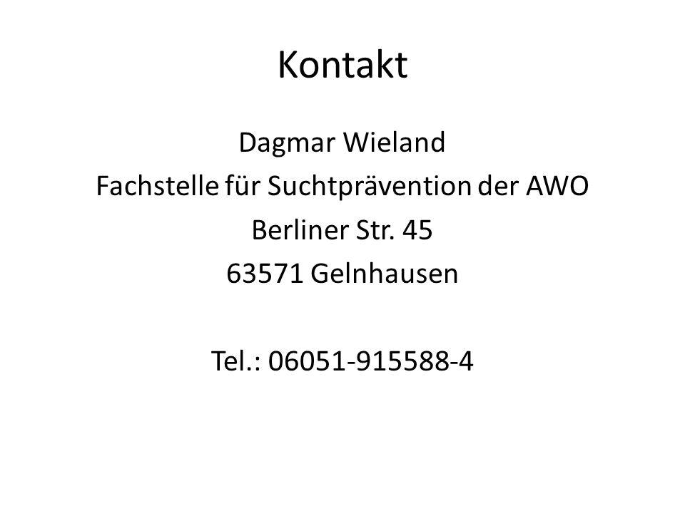 Kontakt Dagmar Wieland Fachstelle für Suchtprävention der AWO Berliner Str. 45 63571 Gelnhausen Tel.: 06051-915588-4