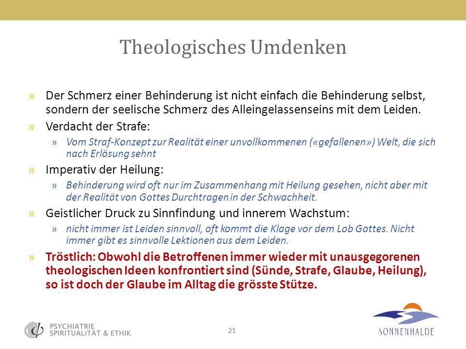 21 Theologisches Umdenken »Der Schmerz einer Behinderung ist nicht einfach die Behinderung selbst, sondern der seelische Schmerz des Alleingelassensei