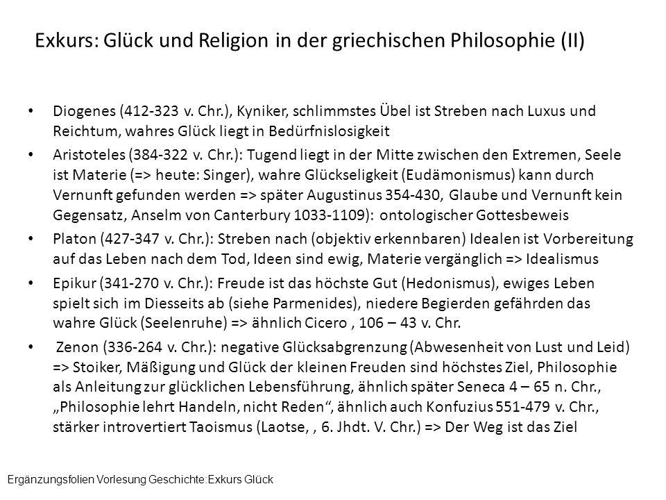 Exkurs: Glück und Religion in der griechischen Philosophie (II) Diogenes (412-323 v. Chr.), Kyniker, schlimmstes Übel ist Streben nach Luxus und Reich