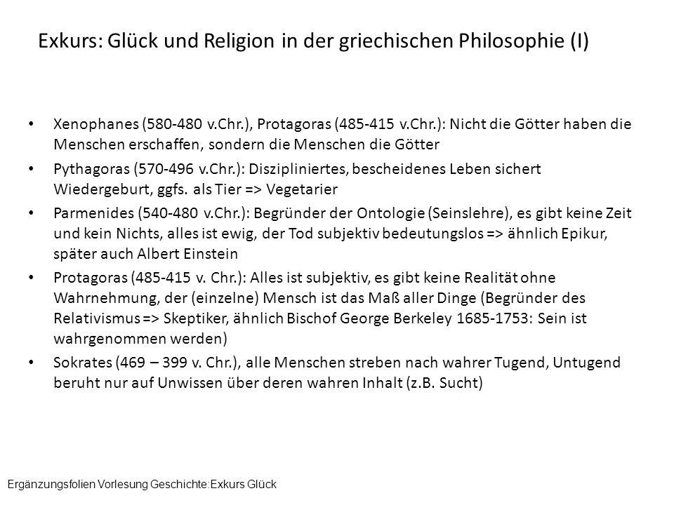 Exkurs: Glück und Religion in der griechischen Philosophie (I) Xenophanes (580-480 v.Chr.), Protagoras (485-415 v.Chr.): Nicht die Götter haben die Me