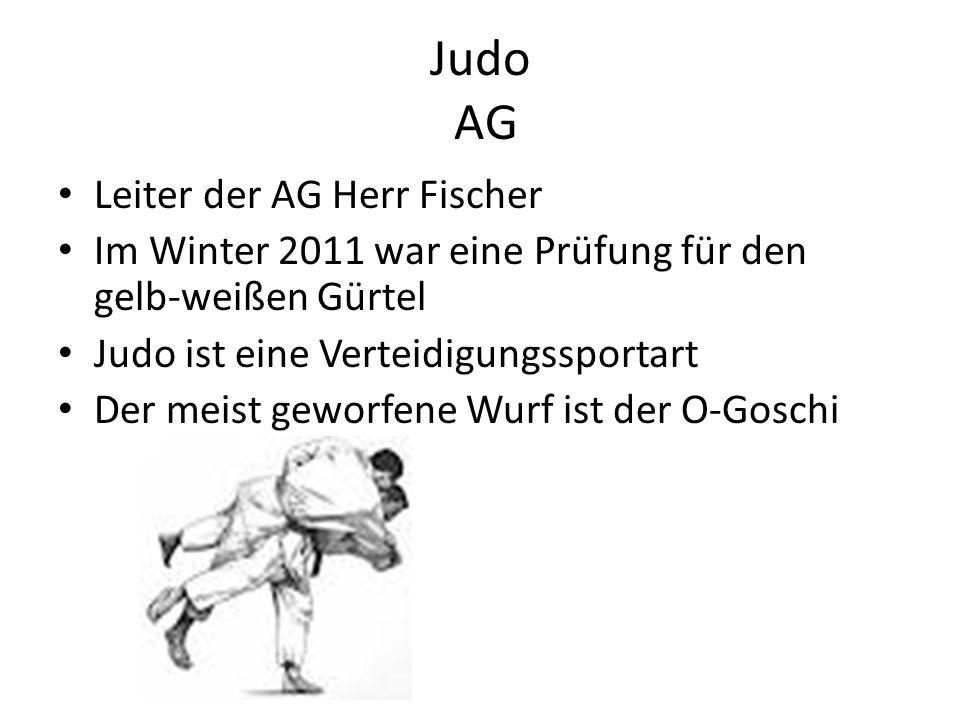 Judo AG Leiter der AG Herr Fischer Im Winter 2011 war eine Prüfung für den gelb-weißen Gürtel Judo ist eine Verteidigungssportart Der meist geworfene