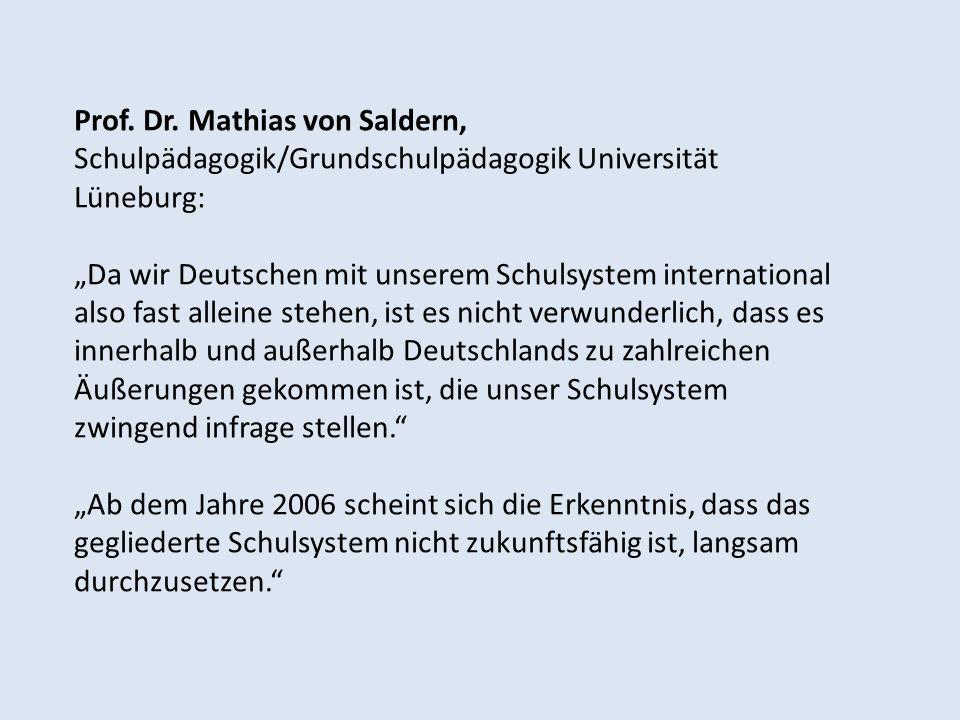 Prof. Dr. Mathias von Saldern, Schulpädagogik/Grundschulpädagogik Universität Lüneburg: Da wir Deutschen mit unserem Schulsystem international also fa