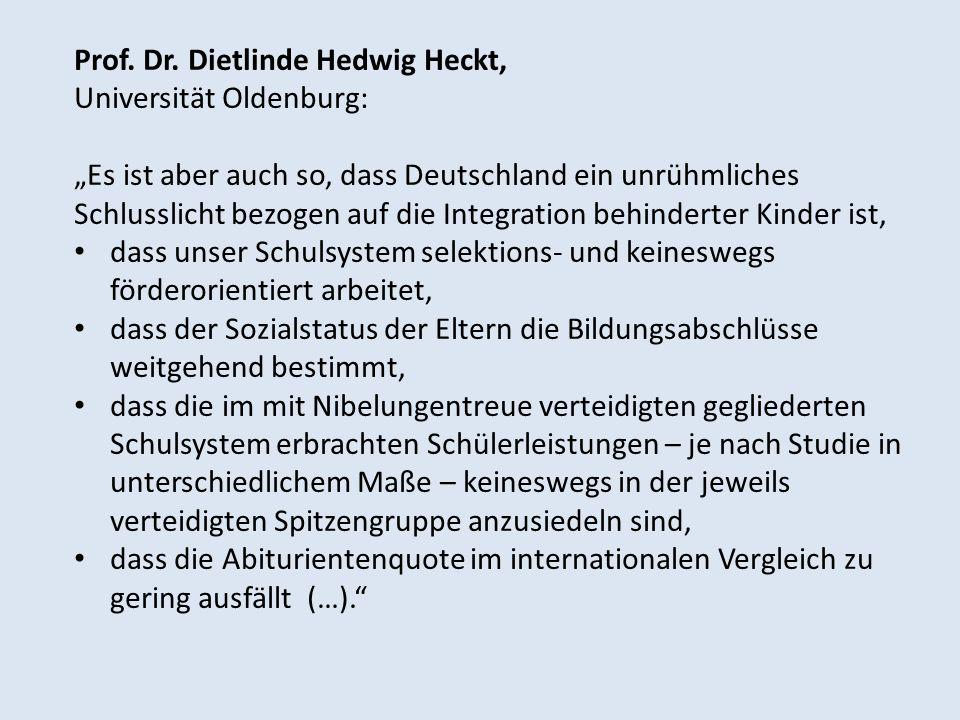 Prof. Dr. Dietlinde Hedwig Heckt, Universität Oldenburg: Es ist aber auch so, dass Deutschland ein unrühmliches Schlusslicht bezogen auf die Integrati