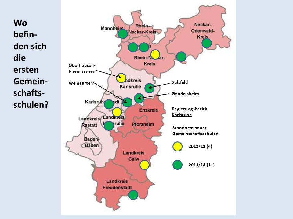 Standorte neuer Gemeinschaftsschulen Regierungsbezirk Karlsruhe 2012/13 (4) 2013/14 (11) Sulzfeld Gondelsheim Oberhausen- Rheinhausen Weingarten Wo be