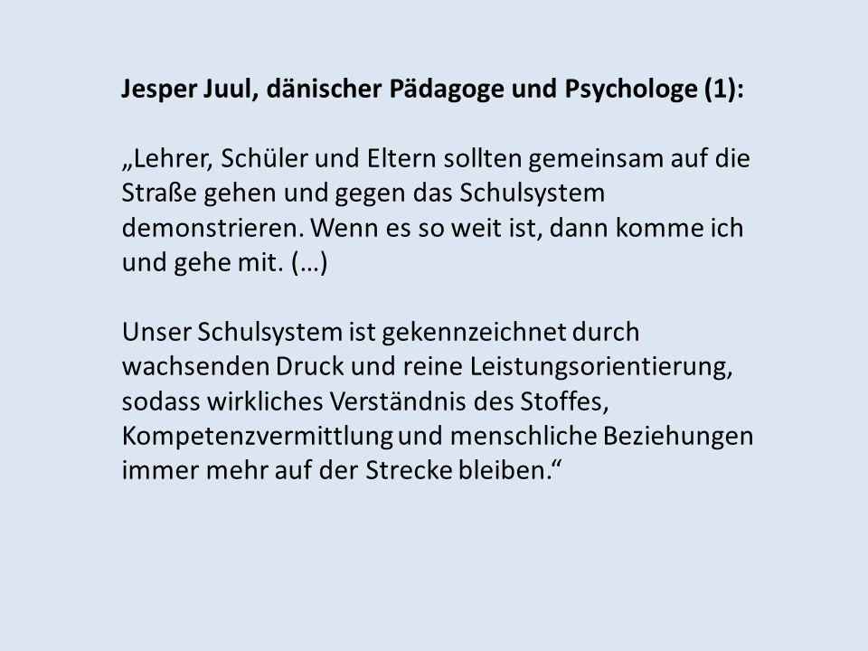 Jesper Juul, dänischer Pädagoge und Psychologe (2): Die Aufteilung [in Deutschland nach der vierten Klasse] entspringt einer veralteten Idee der Industriegesellschaft, der zufolge man ein paar Leute benötigt, die andere Menschen führen, und solche, die sich führen lassen, sozusagen die Leute zweiter Klasse.