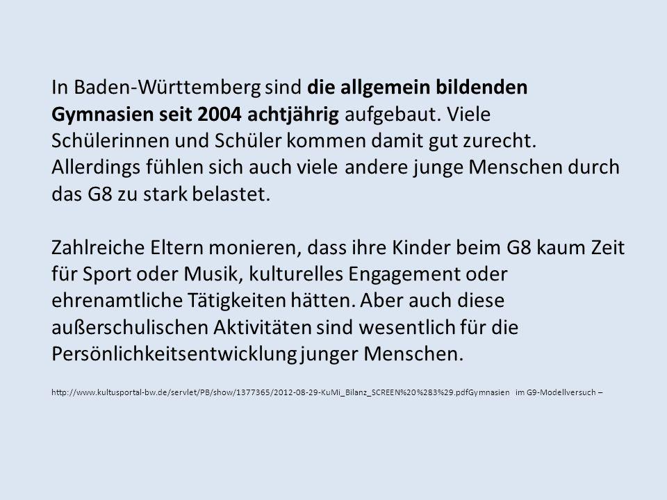 In Baden-Württemberg sind die allgemein bildenden Gymnasien seit 2004 achtjährig aufgebaut. Viele Schülerinnen und Schüler kommen damit gut zurecht. A