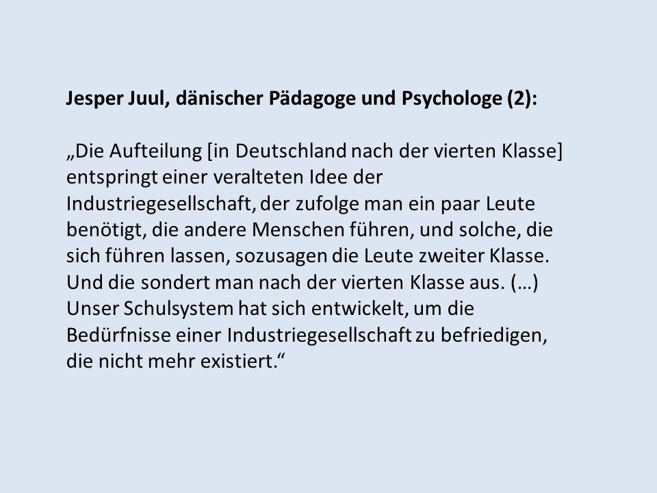 Jesper Juul, dänischer Pädagoge und Psychologe (2): Die Aufteilung [in Deutschland nach der vierten Klasse] entspringt einer veralteten Idee der Indus