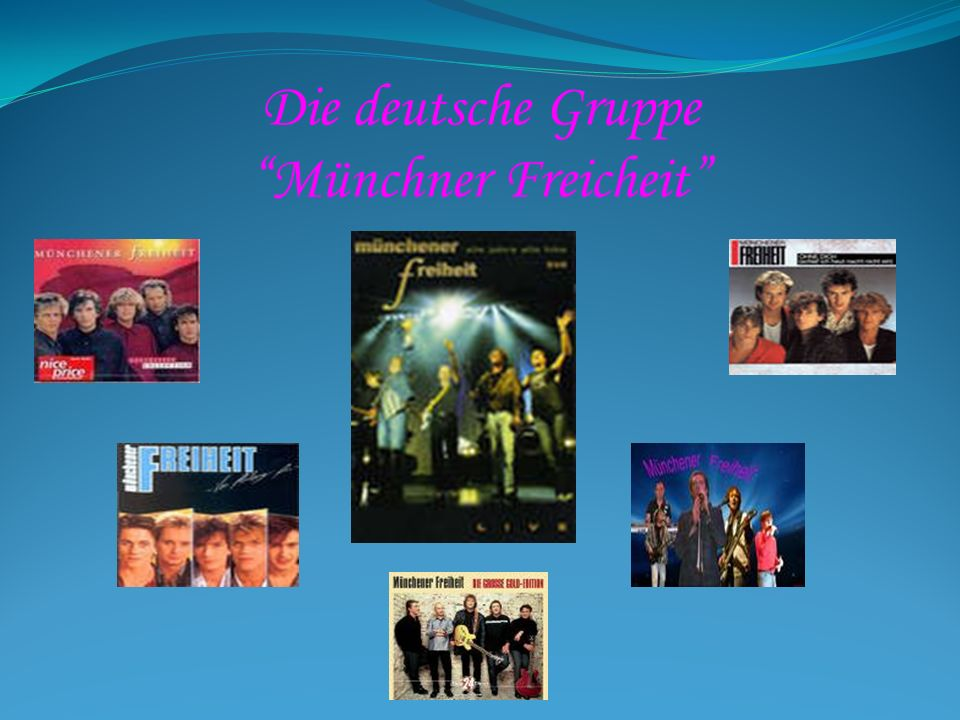 Die deutsche Gruppe Münchner Freicheit