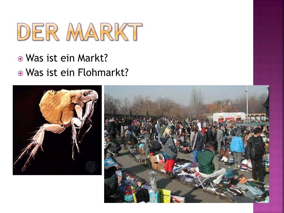 Was ist ein Markt? Was ist ein Flohmarkt?
