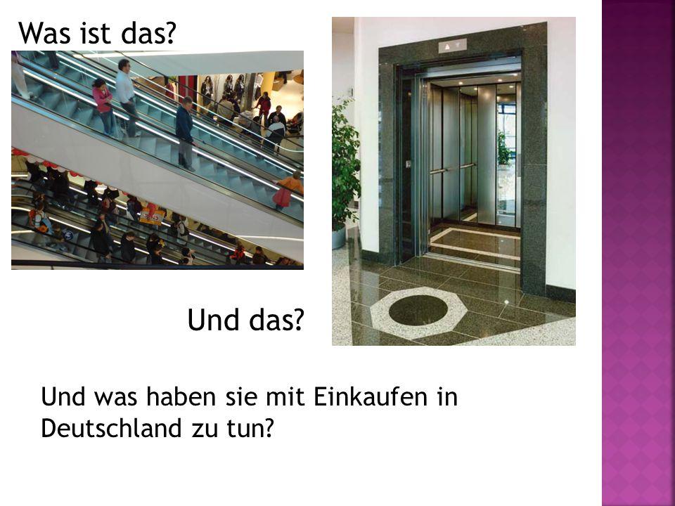 Was ist das? Und das? Und was haben sie mit Einkaufen in Deutschland zu tun?