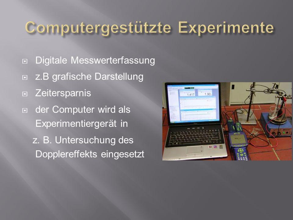 Digitale Messwerterfassung z.B grafische Darstellung Zeitersparnis der Computer wird als Experimentiergerät in z.