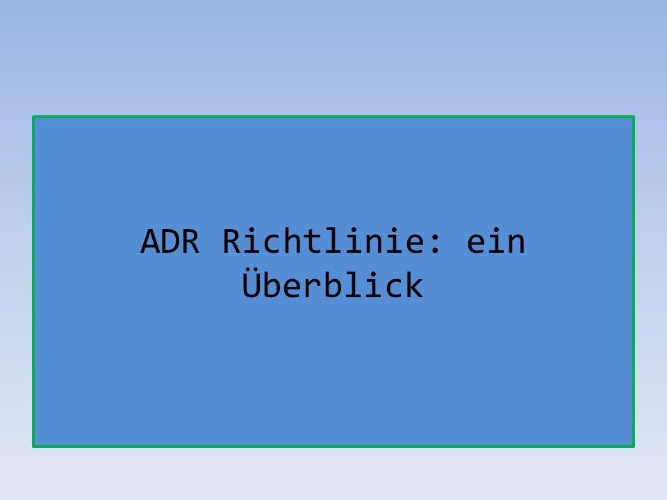 ADR Richtlinie: ein Überblick