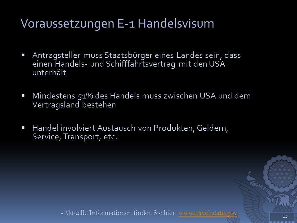Voraussetzungen E-1 Handelsvisum Antragsteller muss Staatsbürger eines Landes sein, dass einen Handels- und Schifffahrtsvertrag mit den USA unterhält