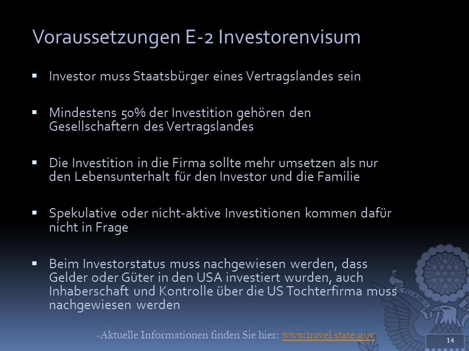 Voraussetzungen E-2 Investorenvisum Investor muss Staatsbürger eines Vertragslandes sein Mindestens 50% der Investition gehören den Gesellschaftern de