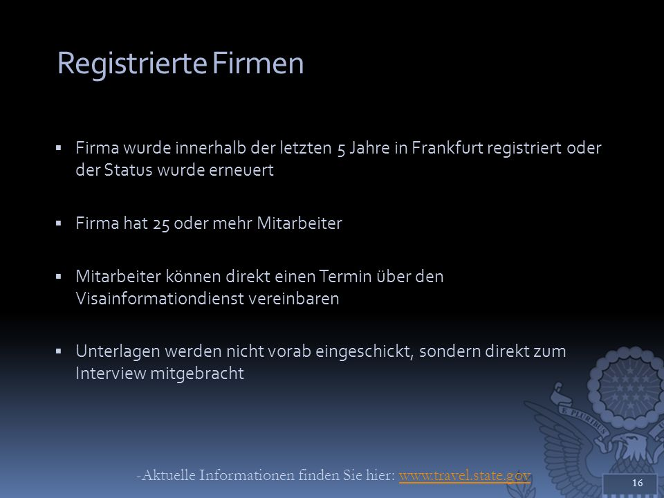 Registrierte Firmen Firma wurde innerhalb der letzten 5 Jahre in Frankfurt registriert oder der Status wurde erneuert Firma hat 25 oder mehr Mitarbeit