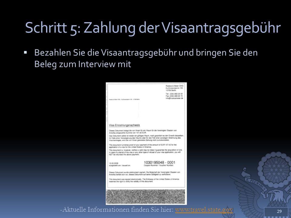 Schritt 5: Zahlung der Visaantragsgebühr Bezahlen Sie die Visaantragsgebühr und bringen Sie den Beleg zum Interview mit 29 -Aktuelle Informationen fin