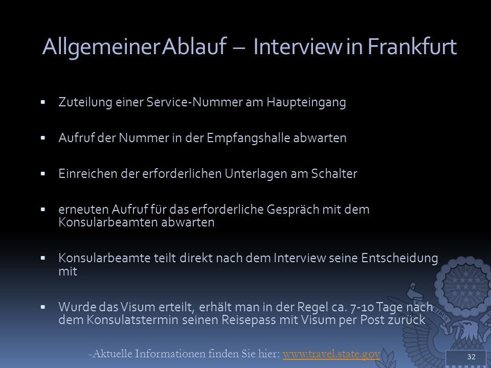 Allgemeiner Ablauf – Interview in Frankfurt Zuteilung einer Service-Nummer am Haupteingang Aufruf der Nummer in der Empfangshalle abwarten Einreichen