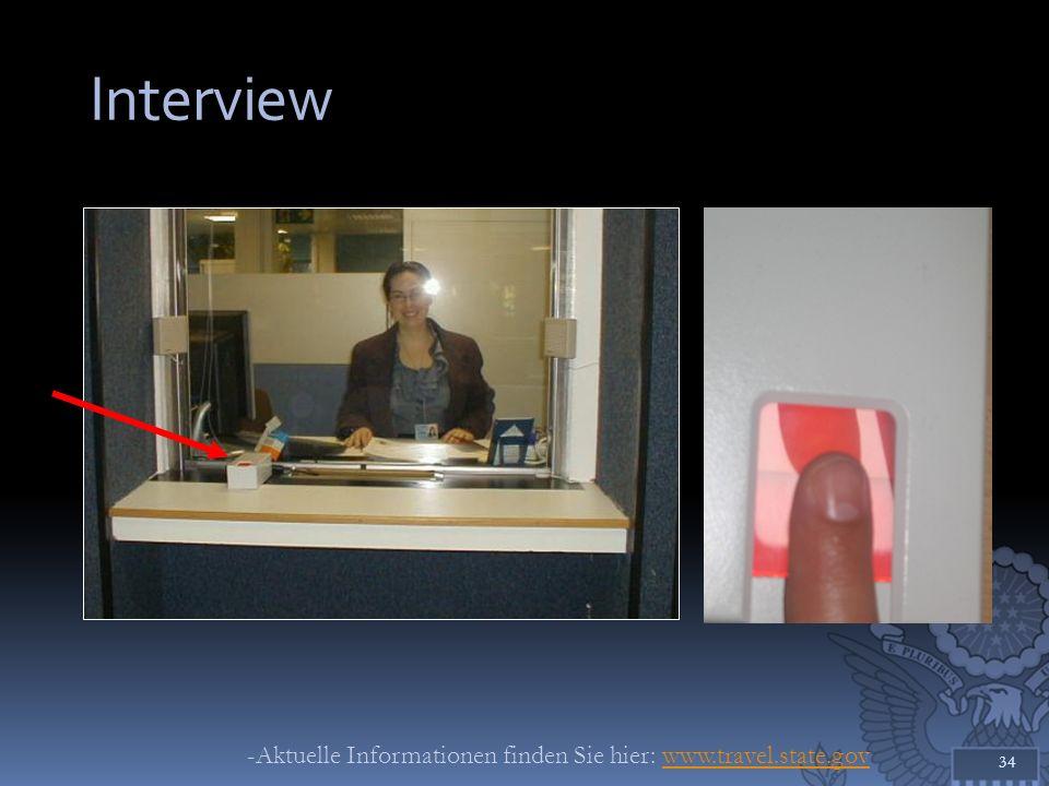 Interview 34 -Aktuelle Informationen finden Sie hier: www.travel.state.govwww.travel.state.gov