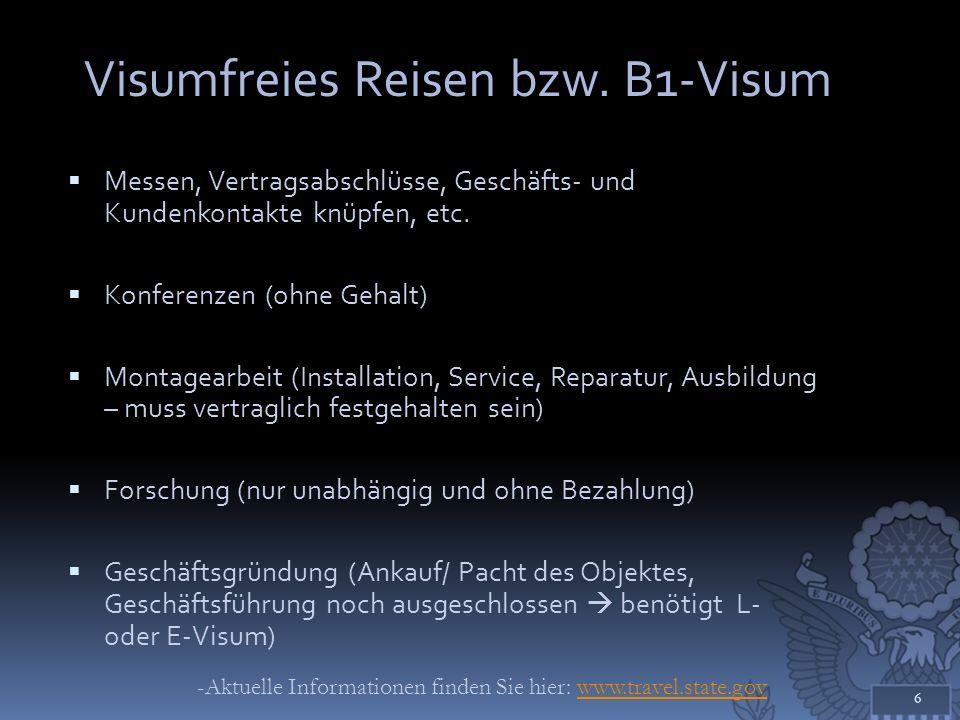 Visumfreies Reisen bzw. B1-Visum Messen, Vertragsabschlüsse, Geschäfts- und Kundenkontakte knüpfen, etc. Konferenzen (ohne Gehalt) Montagearbeit (Inst