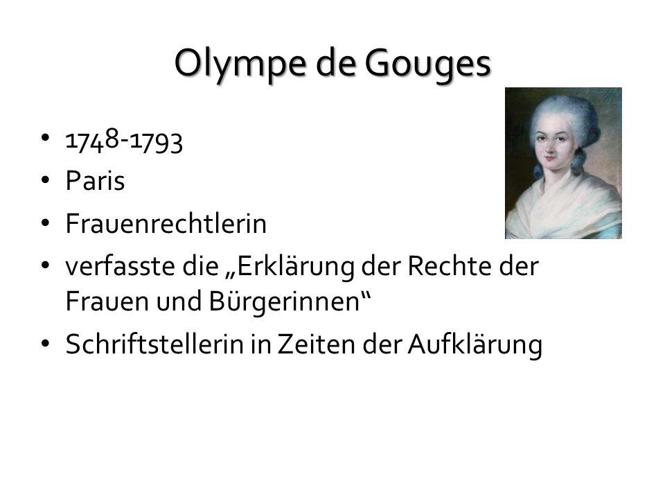 Olympe de Gouges 1748-1793 Paris Frauenrechtlerin verfasste die Erklärung der Rechte der Frauen und Bürgerinnen Schriftstellerin in Zeiten der Aufklärung