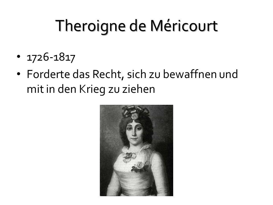 Theroigne de Méricourt 1726-1817 Forderte das Recht, sich zu bewaffnen und mit in den Krieg zu ziehen