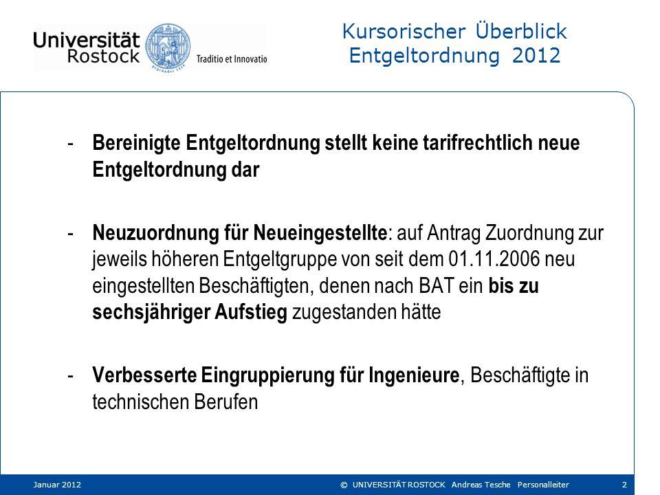 Kursorischer Überblick Entgeltordnung 2012 - Bereinigte Entgeltordnung stellt keine tarifrechtlich neue Entgeltordnung dar - Neuzuordnung für Neueinge