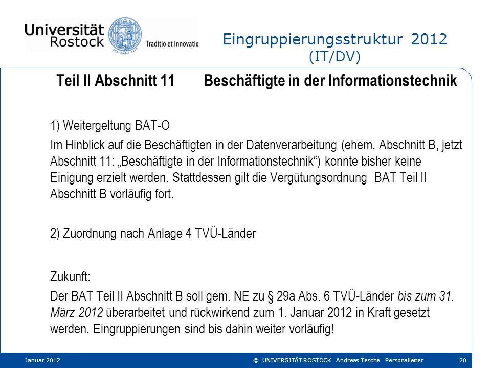 Eingruppierungsstruktur 2012 (IT/DV) Teil II Abschnitt 11Beschäftigte in der Informationstechnik 1) Weitergeltung BAT-O Im Hinblick auf die Beschäftig