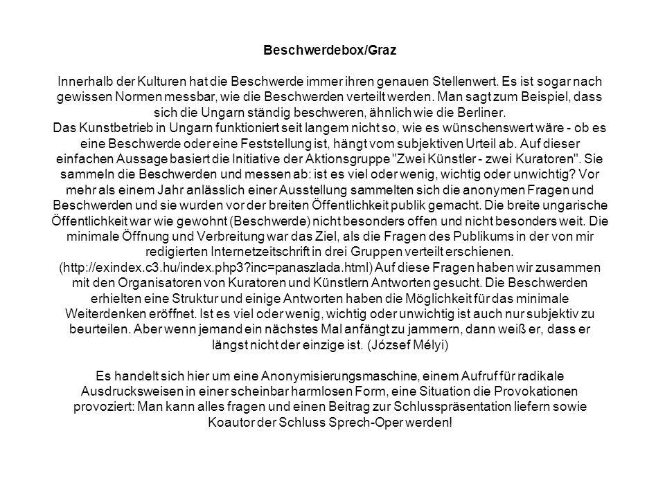 Beschwerdebox/Graz Innerhalb der Kulturen hat die Beschwerde immer ihren genauen Stellenwert.